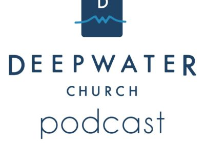 Deep Water Church Podcast