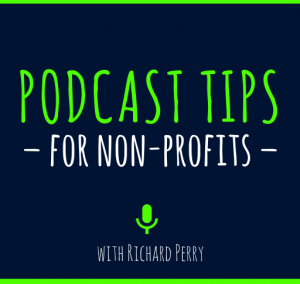 Podcast Tips for Non-Profits