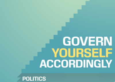 Govern Yourself Accordingly