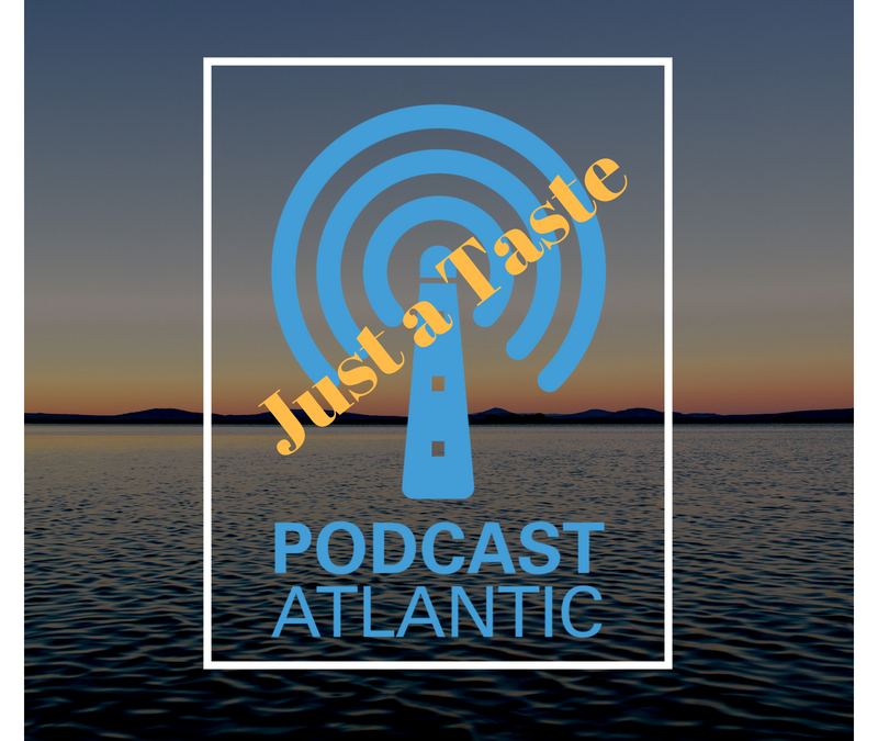 Podcast Atlantic – Just a Taste