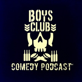 The Boys Club Comedy Podcast