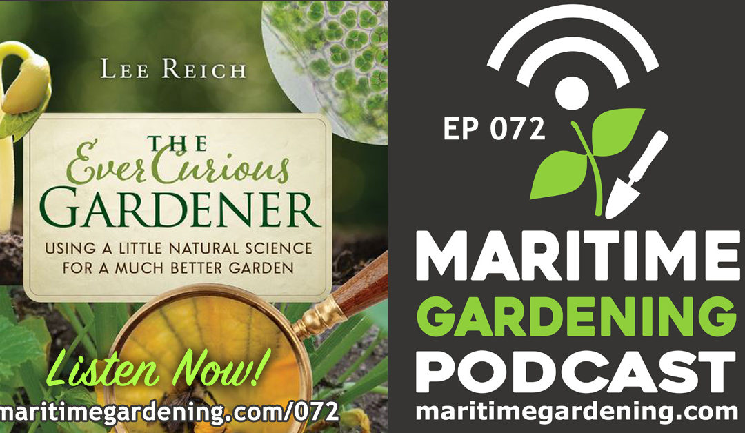 Maritime Gardening: Lee Reich, The Ever Curious Gardener
