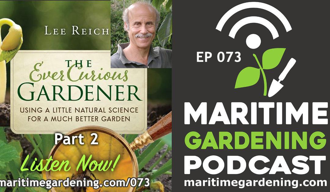 Maritime Gardening: Lee Reich, The Ever Curious Gardener, Part 2
