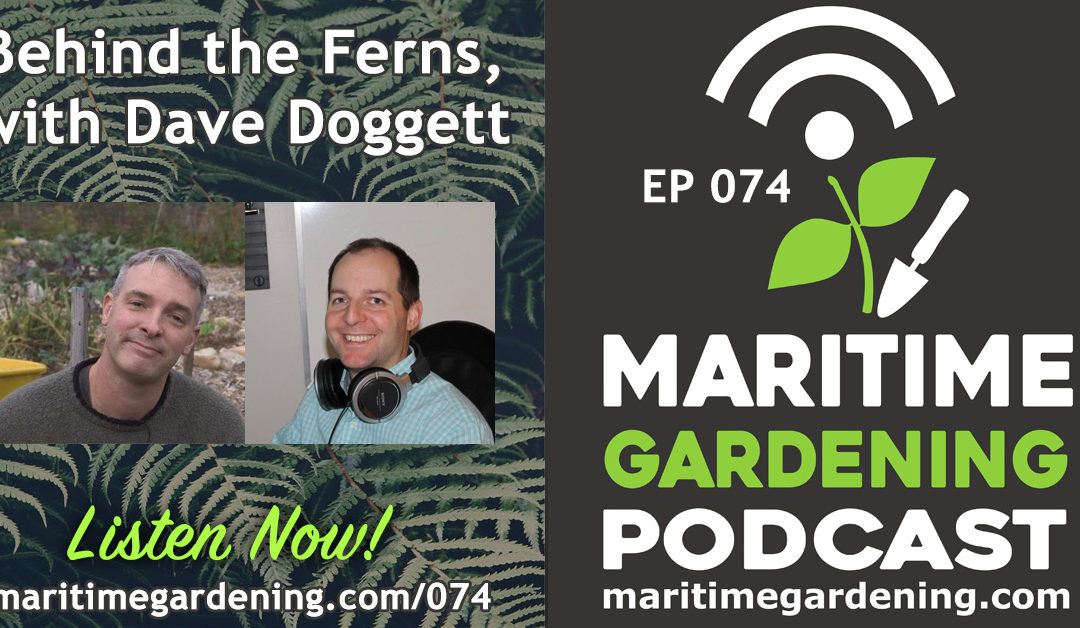 Maritime Gardening: Behind the Ferns, with Dave Doggett