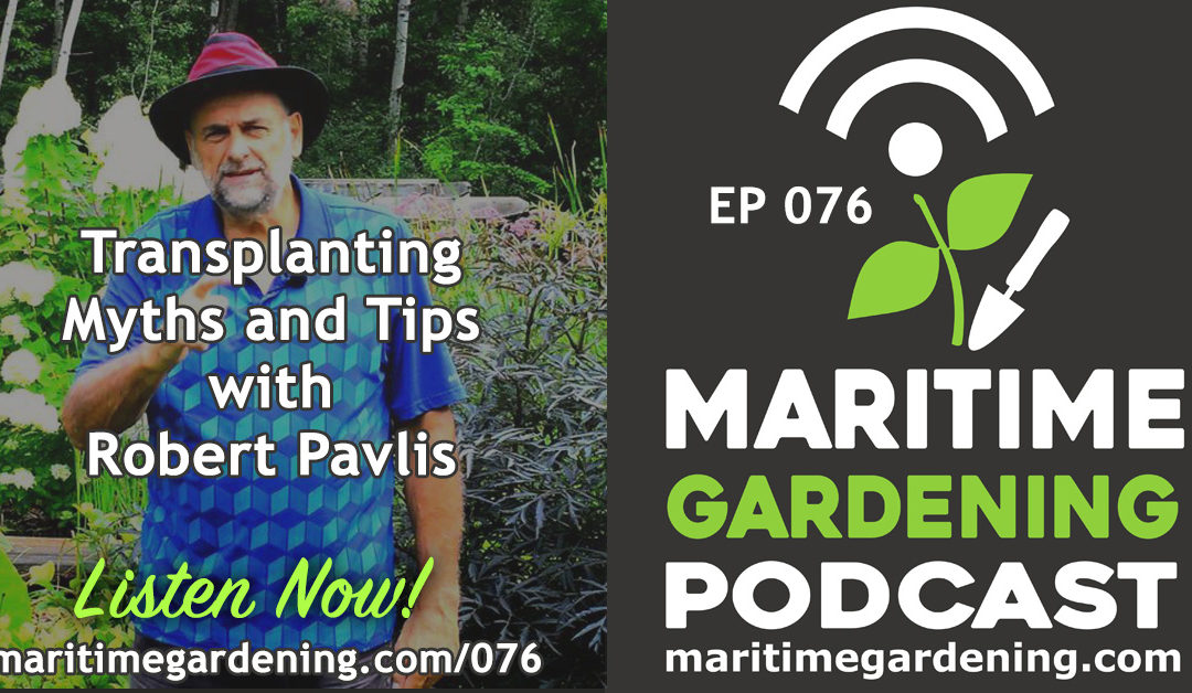 Maritime Gardening: Transplanting Myths and Tips with Robert Pavlis