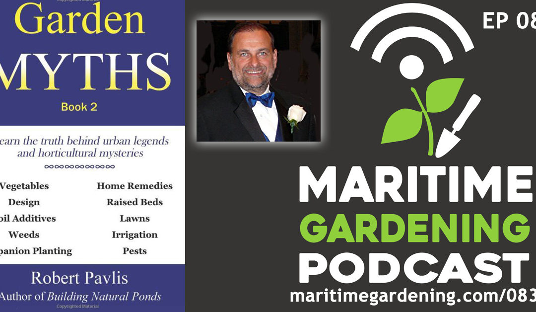 Maritime Gardening: Companion Planting Myths with Robert Pavlis
