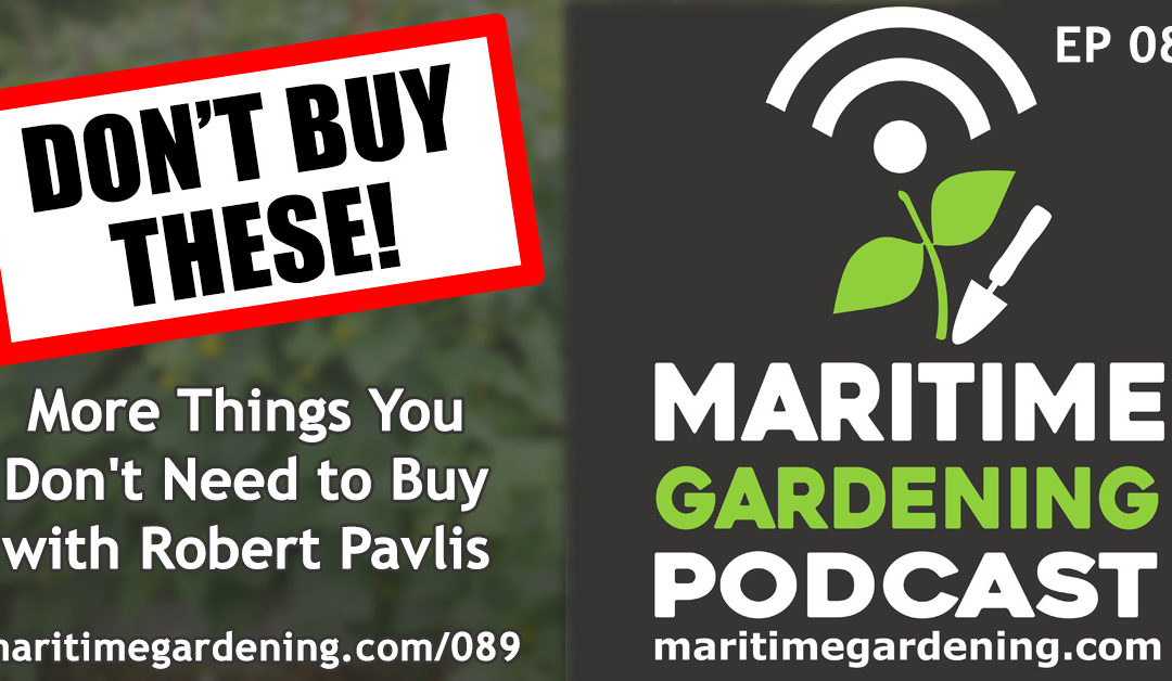 Maritime Gardening: More Things You Don't Need to Buy with Robert Pavlis