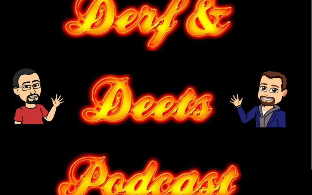 The Derf and Deets Podcast: Rubber Dog Shit The 2019-20 NHL Season Preview Part III