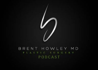 Brent Howley MD, Plastic Surgery Podcast