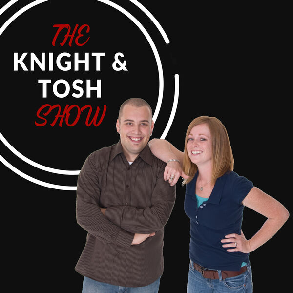 The Knight & Tosh Show
