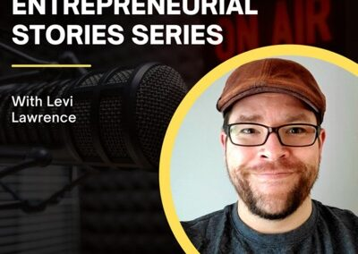 Real Entrepreneurial Stories with Levi Lawrence