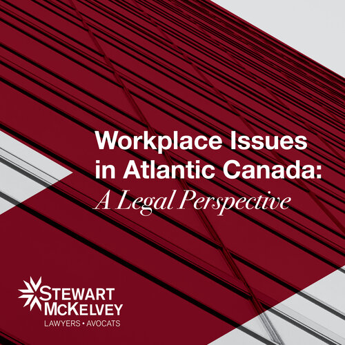Workplace Issues in Atlantic Canada: A Legal Perspective